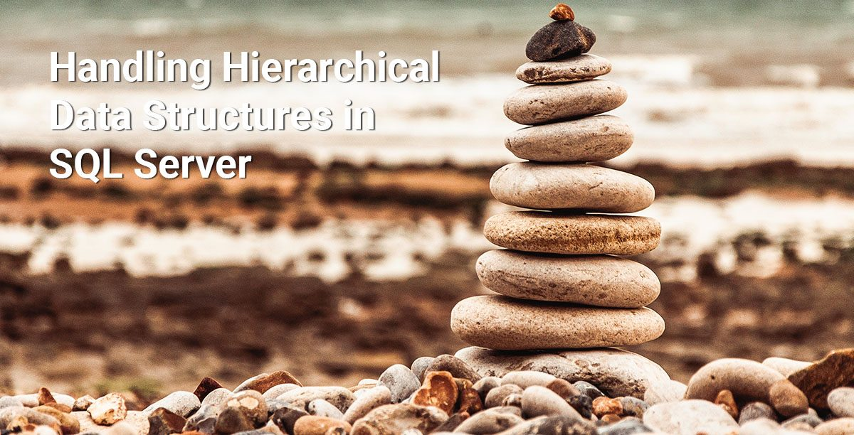 Handling Hierarchical Data Structures in SQL Server